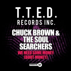 CHUCK BROWN - WE NEED SOME MONEY
