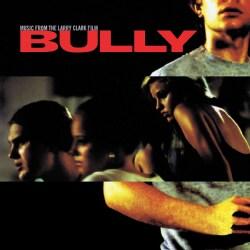VARIOUS ARTIST - BULLY (MUSIC FROM LARRY CLARK FILM)