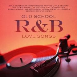 OLD SCHOOL R&B LOVE SONGS - OLD SCHOOL R&B LOVE SONGS