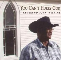 Reverend John Wilkins - You Can't Hurry God