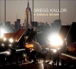 Gregg Kallor - A Single Noon