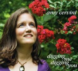 Amy Cervini - Digging Me, Digging You