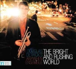 Douglas' Anywhen Ensemble Detrick - The Bright and Rushing World