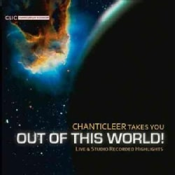 Various - Chanticleer Takes You Out of This World!