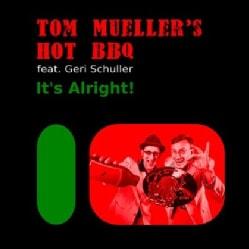 TOM HOT BBQ MUELLER - IT'S ALRIGHT!