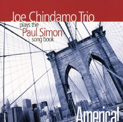 JOE CHINDAMO - PLAYS THE PAUL SIMON SONGBOOK-AMERICA!