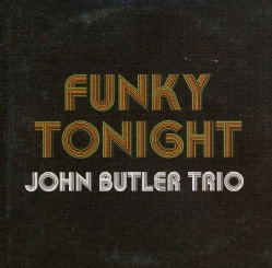 JOHN TRIO BUTLER - FUNKY TONIGHT