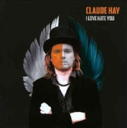 Claude Hay - I Love Hate You