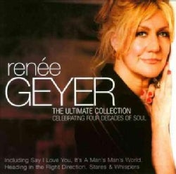 Renee Geyer - The Ultimate Collection: Celebrating 4 Decades of Renee Geyer