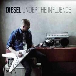 Diesel - Under The Influence