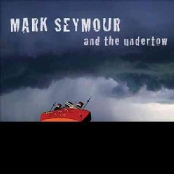 Mark Seymour - And The Undertow