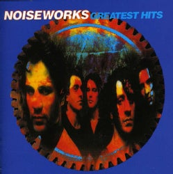 Noiseworks - Greatest Hits