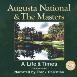 FRANK CHRISTIAN - AUGUSTA NATIONAL & THE MASTERS