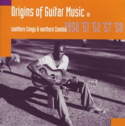 Hugh Tracey - Origins Of Guitar Music: Southern Congo And Northern Zambia 1950, '51, '52, '57, '58