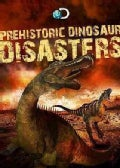 Prehistoric Dinosaur Disasters (DVD)