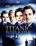 Titanic: Blood And Steel (Blu-ray Disc)