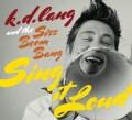 Siss Boom Bang - K.D. Lang and The Siss Boom Bang: Sing it Loud