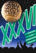 Mystery Science Theater 3000: Vol. XXXVI