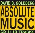 DAVID B. GOLDBERG - ABSOLUTE MUSIC CD 1: 13 TRACKS