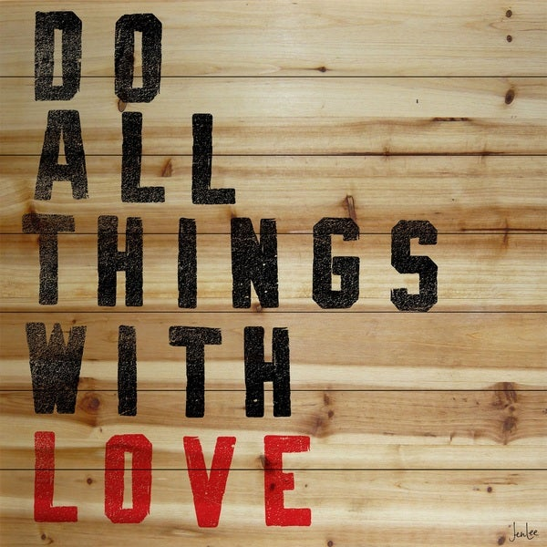 Do All Things With Love - Multi-color