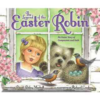 The Legend of the Easter Robin: An Easter Story of Compassion and Faith (Hardcover)
