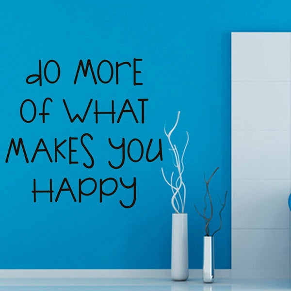 do more of what makes you happy quote sticker vinyl wall. Black Bedroom Furniture Sets. Home Design Ideas