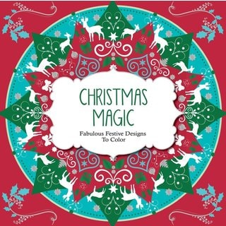 Christmas Magic: Fabulous Festive Designs to Color (Paperback)