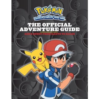 The Official Adventure Guide: Ash's Quest from Kanto to Kalos (Hardcover)