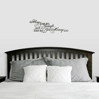 Always Kiss Me Good Morning Too' 28 x 10-inch Bedroom Wall Decal