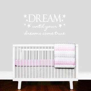 Dream Until Your Dreams Come True Wall Decal (22-inch x 11-inch)