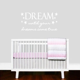 Dream Until Your Dreams Come True Wall Decal (45-inch x 22-inch)