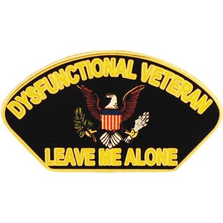 Dysfunctional Veteran Humorous Pin