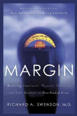 Margin: Restoring Emotional, Physical, Financial, and Time Reserves to Overloaded Lives (Paperback)