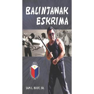 Anciong Bacon's Balintawak Eskrima Book Sam Buot Sr Escrima