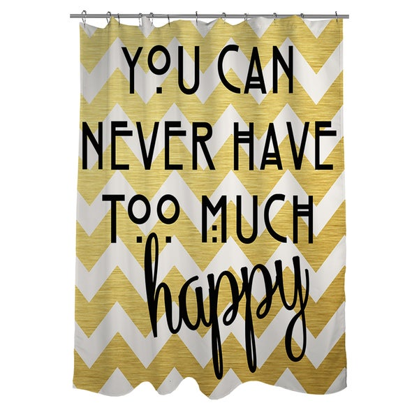 Never Too Much Happy II Shower Curtain