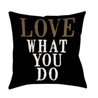 Love What You Do Indoor/ Outdoor Pillow