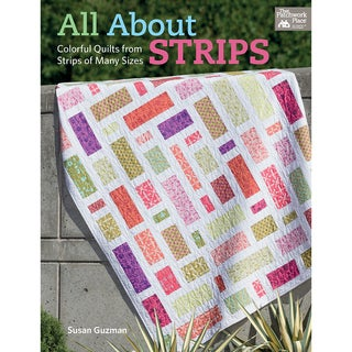 That Patchwork PlaceAll About Strips