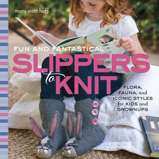 Creative Publishing InternationalFun & Fantastical Slippers To Knit