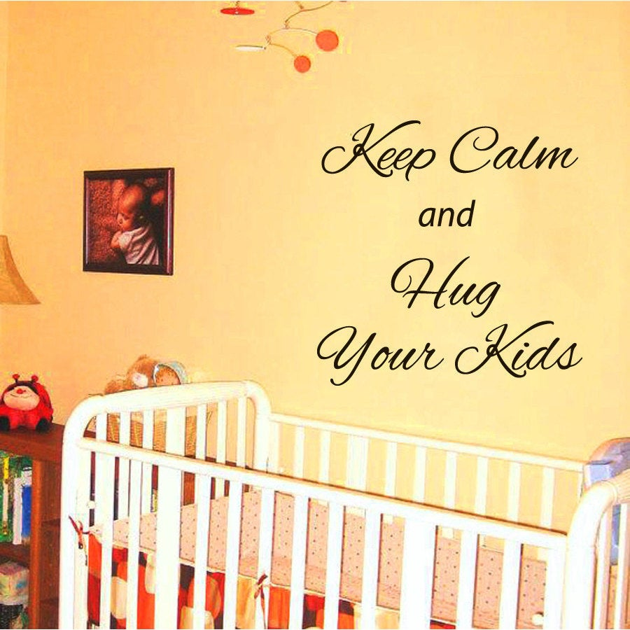 Keep Calm and Hug Your Kids Vinyl Sticker Wall Art | eBay