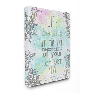 Stupell 'Life Begins at the End of Your Comfort Zone' Canvas Wall Art