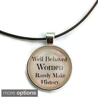 Mama Designs Handmade Glass Dome 'Well Behaved Woman Rarely Make History' Inspirational Necklace