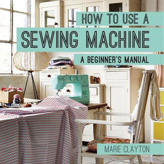Pavilion Books How To Use A Sewing Machine