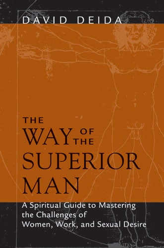 The Way Of The Superior Man: A Spiritual Guide to Mastering the Challenges of Woman, Work, and Sexual Desire (Paperback)
