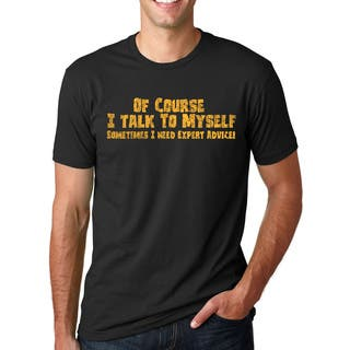 Men's Of Course I Talk To Myself, I Need Expert Advice Cotton T-shirt|https://ak1.ostkcdn.com/images/products/10315675/P17427451.jpg?impolicy=medium