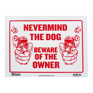 Bazic Small Never Mind The Dog, Beware of Owner Sign