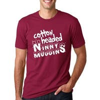 Men's Cotton Headed Ninny Muggins Funny T-Shirt