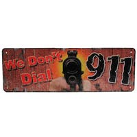Rivers Edge Products 10.5-inch x 3.5-inch Tin Sign We Don't Dial 911