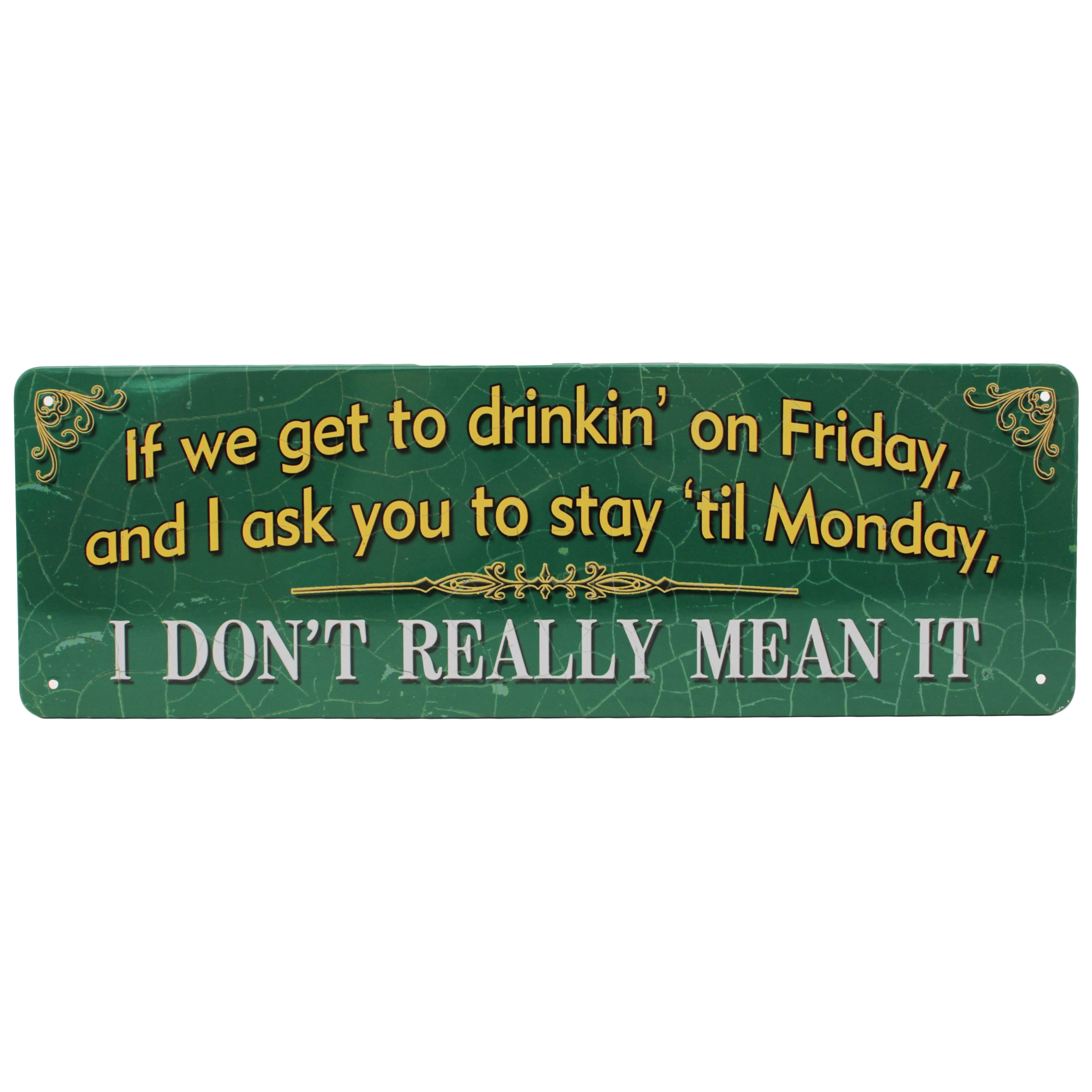 River's Edge 10.5-inch x 3.5-inch Tin Sign If We Get to D...