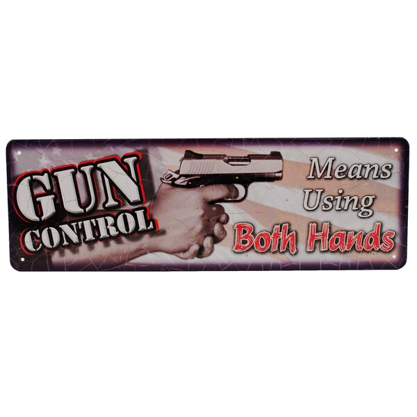 Rivers Edge Products 10.5-inch x 3.5-inch Tin Sign Gun Control Both Hands