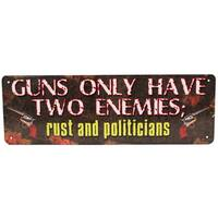 Rivers Edge Products 10.5-inch x 3.5-inch Tin Sign Guns Have Two Enemies